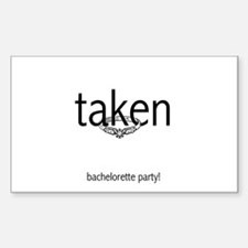 Taken Bachelorette Party Rectangle Decal
