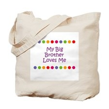 My Big Brother Loves Me Tote Bag