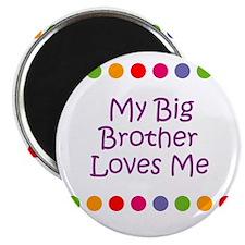 My Big Brother Loves Me Magnet