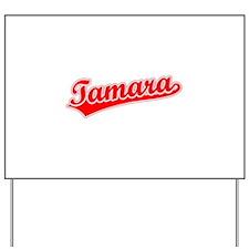 Retro Tamara (Red) Yard Sign