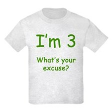 I'm 3 What's Your Excuse? 3rd Birthday T-Shirt