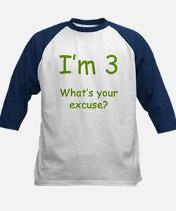 I'm 3 What's Your Excuse? 3rd Birthday Tee