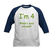 I'm 4 What's Your Excuse? 4th Birthday Tee