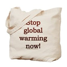 Stop global warming now! Tote Bag
