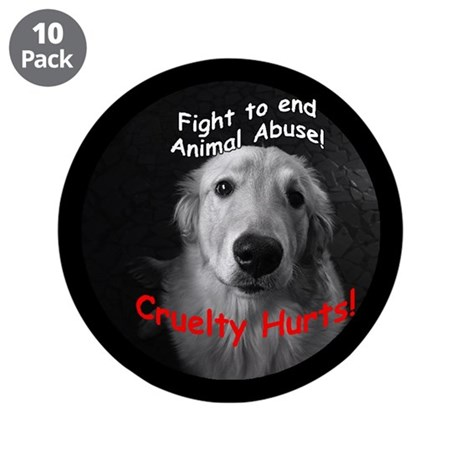 "Cruelty Hurts! 3.5"" Button (10 pack)"