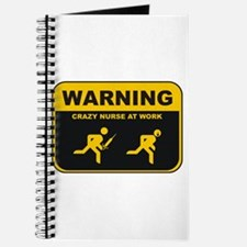 WARNING CRAZY NURSE AT WORK Journal