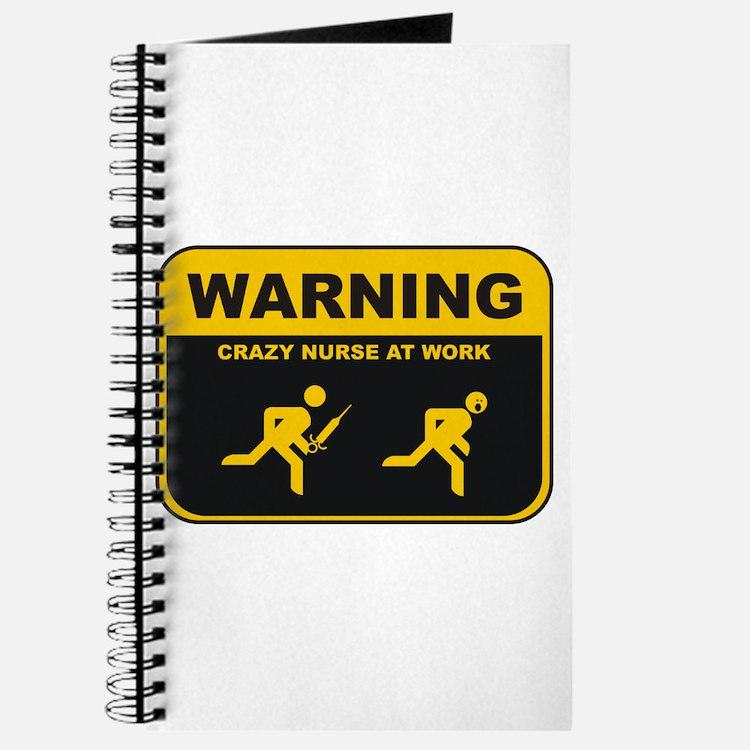 WARNING CRAZY NURSE AT WORK Journal