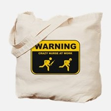 WARNING CRAZY NURSE AT WORK Tote Bag