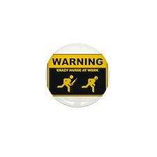 WARNING CRAZY NURSE AT WORK Mini Button (10 pack)