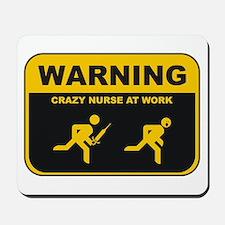 WARNING CRAZY NURSE AT WORK Mousepad