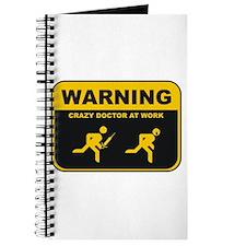 WARNING CRAZY DOCTOR AT WORK Journal