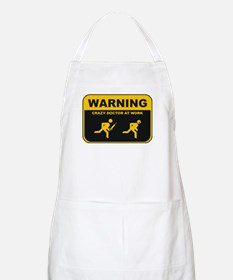 WARNING CRAZY DOCTOR AT WORK BBQ Apron
