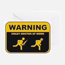 WARNING CRAZY DOCTOR AT WORK Greeting Card