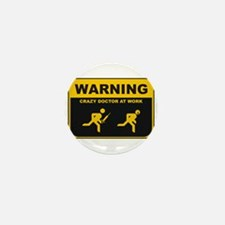 WARNING CRAZY DOCTOR AT WORK Mini Button