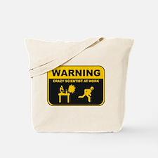 WARNING CRAZY SCIENTIST AT WORK Tote Bag