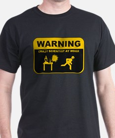 WARNING CRAZY SCIENTIST AT WORK T-Shirt
