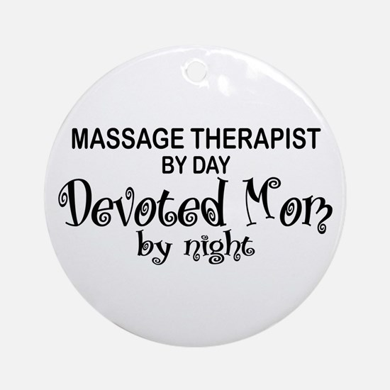 Massage Therapist Devoted Mom Ornament (Round)