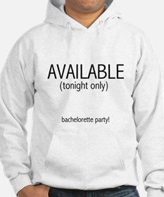 Available Tonight Only Hoodie