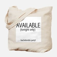 Available Tonight Only Tote Bag