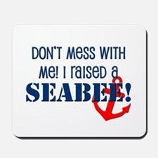 Raised a Seabee Mousepad