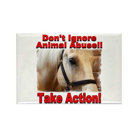Don't ignore animal abuse! Rectangle Magnet (10 pa