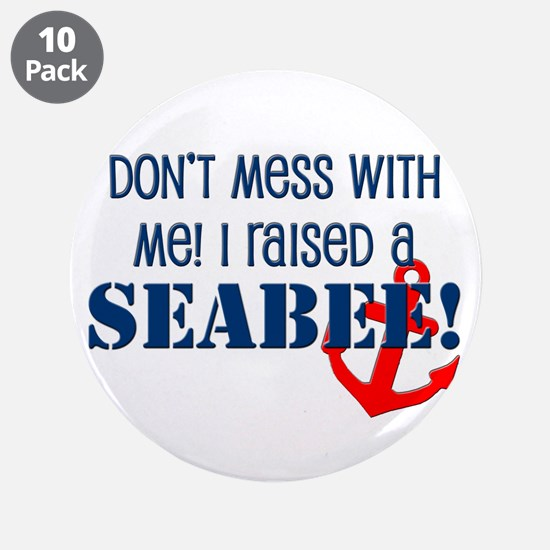"Raised a Seabee 3.5"" Button (10 pack)"