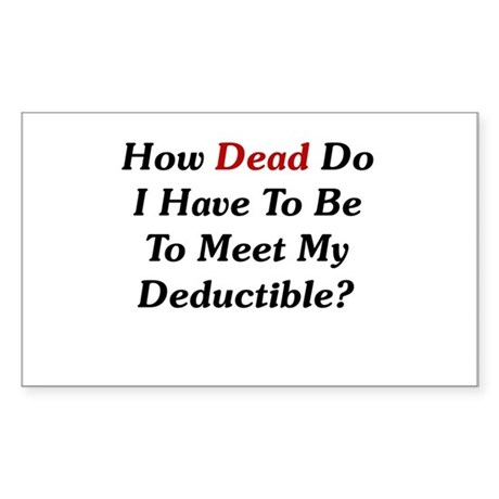 Dying To Meet My Deductible Rectangle Sticker