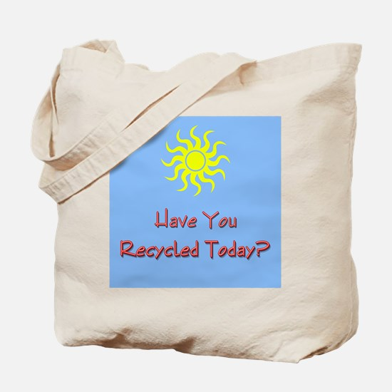 Recycle Today Tote Bag