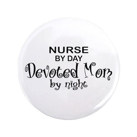 "Nurse Devoted Mom 3.5"" Button"