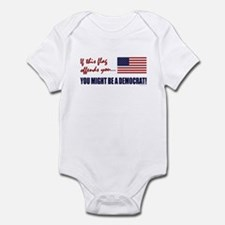 You might be a Democrat Infant Bodysuit