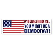 You might be a Democrat Bumper Bumper Bumper Sticker