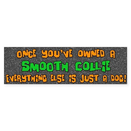Just a Dog Smooth Collie Bumper Sticker