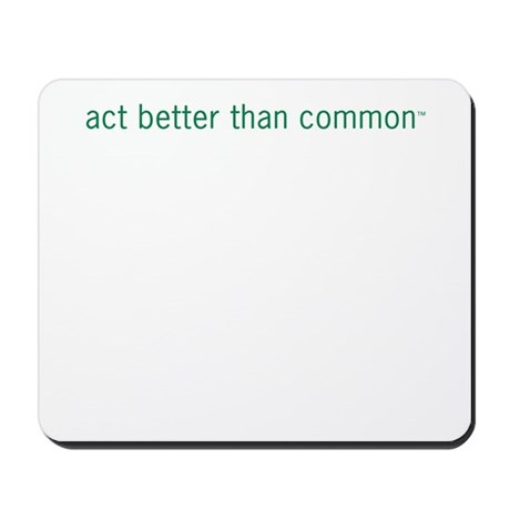 Act Better Mousepad