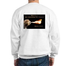 My Cleansing Fire comes in! Sweatshirt
