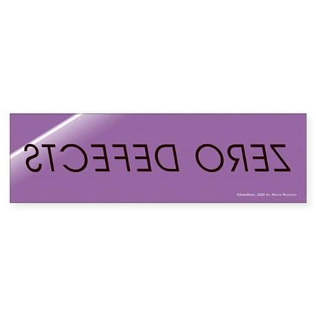 Zero Defects Bumper Bumper Sticker by annesthings