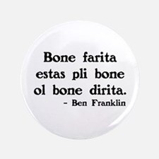 "Ben Franklin Quote 3.5"" Button"