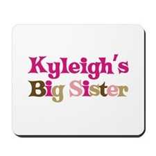 Kyleigh's Big Sister Mousepad