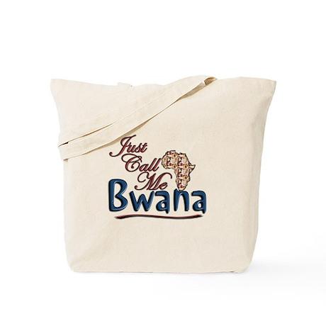 Just Call Me Bwana - Tote Bag