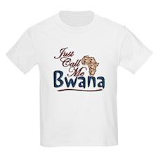Just Call Me Bwana - T-Shirt