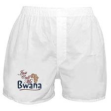 Just Call Me Bwana - Boxer Shorts