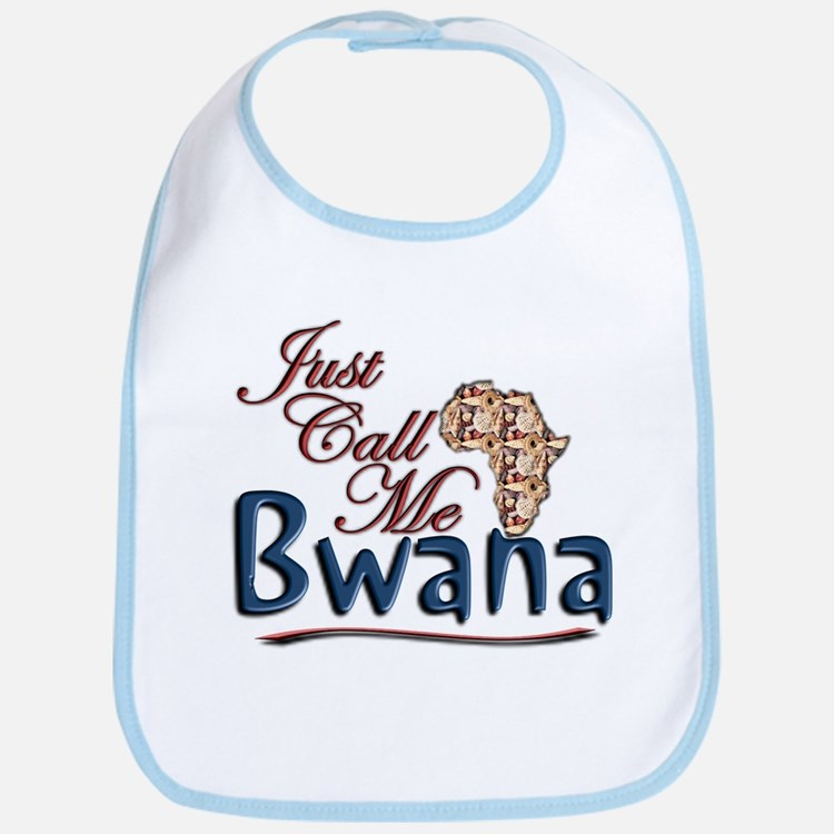 Just Call Me Bwana - Bib