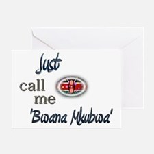 Just Call Me 'Bwana Mkubwa' Greeting Card