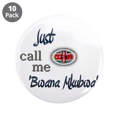 "Just Call Me 'Bwana Mkubwa' 3.5"" Button (10 pack)"