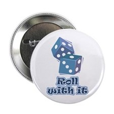 "Roll with it 2.25"" Button"