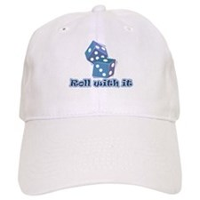 Roll with it Baseball Cap