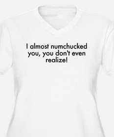 You don't even realize T-Shirt