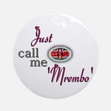 Just Call Me 'Mrembo' - Ornament (Round)