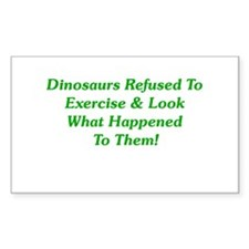Dinosaurs Refused To Exercise Rectangle Decal