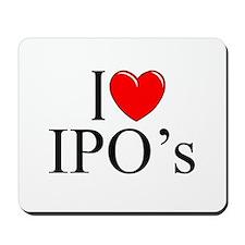 """I Love (Heart) IPO's"" Mousepad"