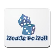 Ready to Roll Mousepad